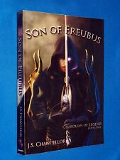 SIGNED Son of Ereubus Guardians of Legend Book One Fantasy Paperback Chancellor