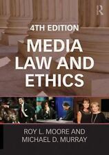 Routledge Communication: Media Law and Ethics by Michael D. Murray and Roy L....