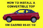 VW Cabrio/Golf III 95-01 1/2 How to Install a Convertible Top DIY Video on DVD