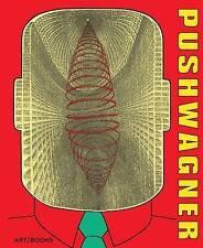 Pushwagner by Lars Bang Larsen, Martin Herbert, Will Bradley, Petter Mejlaender (Hardback, 2012)