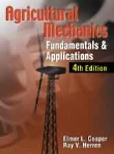 Agricultural Mechanics : Fundamentals and Applications by Ray V. Herren and...