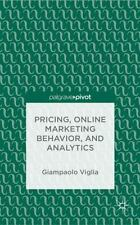Behavioral Pricing, Online Marketing Behavior, and Analytics by Giampaolo...