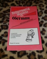 Embarrassing Moments in German and How to Avoid Them by Noah N. Jacobs