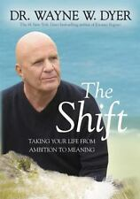 The Shift Set : Taking Your Life from Ambition to Meaning by Wayne Dyer NEW