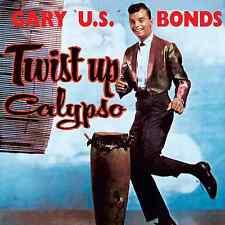 Gary U.S. Bonds – Twist Up Calypso CD