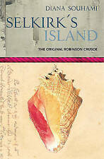 Selkirk's Island (VOYAGES PROMOTION), New, Souhami, Diana Book
