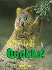 What on Earth Is a Quokka? (What on Earth Series)-ExLibrary