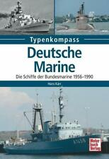 Deutsche Marine-Die Schiffe der Bundesmarine 1956-1990 von Hans Karr