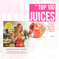 Get The Glow:Delicious By Madeleine Shaw &Top 100 Juices 2 Books Collection Set