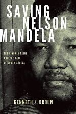 Pivotal Moments in World History: Saving Nelson Mandela : The Rivonia Trial...
