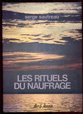 SERGE SAUTREAU, LES RITUELS DU NAUFRAGE (NAUFRAGES CÉLÈBRES)