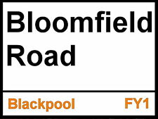 Blackpool fc Bloomfield Road Street Sign metal Aluminium Football ground stadium