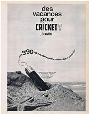 PUBLICITE ADVERTISING 054 1965 Des vacances pour CRICKET jamais briquet
