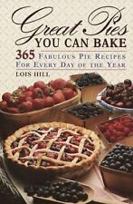 Great Pies You Can Bake: 365 Fabulous Pie Recipes for Every Day of the-ExLibrary