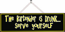 Bartender is Drunk Serve Yourself Sarcastic Quote Sign Home Bar Sign PM008
