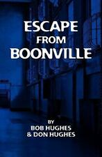 Escape from Boonville : The Real Prison Break by Don Hughes and Bob Hughes...