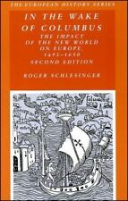 In the Wake of Columbus : The Impact of the New World on Europe, 1492-1650 by...
