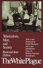 The White Plague: Tuberculosis, Man and Society by Dubos, Professor Jean