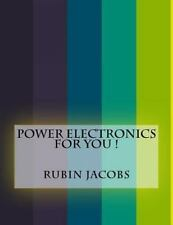 Power Electronics for You ! by Rubin Jacobs (2016, Paperback)