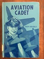 Aviation Cadet By Joseph Archibald - 1961 Hardcover Exlib