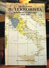 Alfredo Venturi IL TERRORISTA Felice Orsini e i suoi tempi 1819-1858 /1°edizione