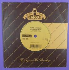 "Chris Andrews - Yesterday Man / To Whom It Concerns Reissue 7"" Single"