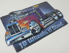 Truck 18 Wheels Of Steel Big Rig Tricked Out Embossed Truck Sign