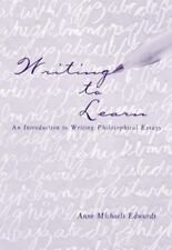 NEW - Writing to Learn: An Introduction to Writing Philosophical Essays