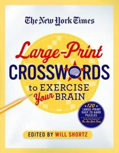 The New York Times Large-Print Crosswords to Exercise Your Brain : 120...