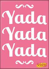 """Seinfeld Photo Quality Magnet: """"Yada Yada Yada"""""""