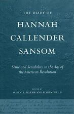 Diary of Hannah Callender Sansom: Sense & Sensibility in the Age of the America