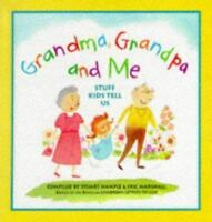 Grandma, Grandpa and Me: Stuff Kids Tell Us by Stuart Hample: Used