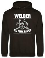 Welder No Flux Given - Sweatshirt Hoodie AWDiS