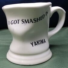 VINTAGE I GOT SMASHED IN YAKIMA MUG WASHINGTON