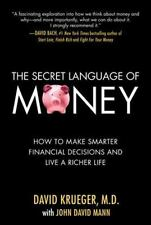The Secret Language of Money: How to Make Smarter Financial Decisions and Live