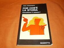 j. chesneaux che cos'è la storia cancelliamo il passato ? mazzotta 1977 br. cuci