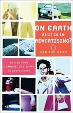 On Earth as It Is in Advertising?: Moving from Commercial Hype to Gospel Hope ~