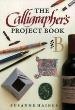 The Calligrapher's Project Book, Haines, Susanne, Excellent Book