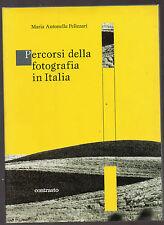 """M.A. Pelizzari: """"PERCORSI DELLA FOTOGRAFIA IN ITALIA - Contrasto 2011"""