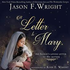 A Letter to Mary : The Savior's Loving Letter to His Mother by Jason F....