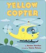 Yellow Copter by Kersten Hamilton c2016, NEW Board Book