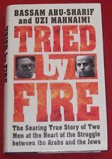 TRIED BY FIRE ~ Bassam Abu-Sharif & Uzi Mahnaimi ~STRUGGLE BETWEEN ARABS & JEWS