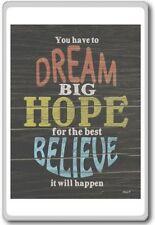 Dream Hope Believe – motivational inspirational quotes fridge magnet