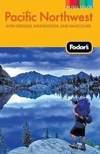Full-Color Travel Guide: Pacific Northwest : With Oregon, Washington, and.