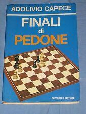 FINALI DI PEDONE - Adolivio Capece - De Vecchi Editore ( SCACCHI ) (C4)