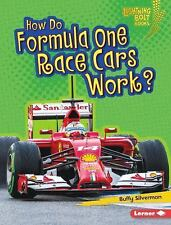 HOW DO FORMULA ONE RACE CARS WORK? - SILVERMAN, BUFFY - NEW BOOK