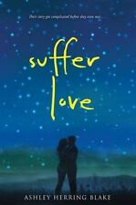Suffer Love by Ashley Herring Blake (2016, Hardcover)