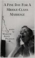A Fine Day for a Middle-Class Marriage by Marlene J. Pearson (1996, Paperback)