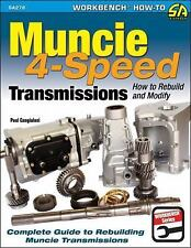 Muncie 4-Speed Transmissions : How to Rebuild and Modify by Paul Cangialosi...