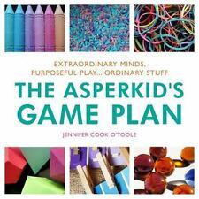 The Asperkid's Game Plan: Extraordinary Minds, Purposeful Play... Ordinary Stuf